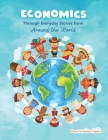 Economics through Everyday Stories from around the World: An introduction to economics for children or Economics for kids, dummies and everyone else Cover Image
