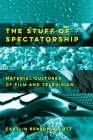 The Stuff of Spectatorship: Material Cultures of Film and Television Cover Image