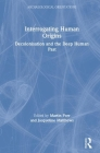 Interrogating Human Origins: Decolonisation and the Deep Human Past (Archaeological Orientations) Cover Image
