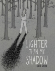 Lighter Than My Shadow Cover Image