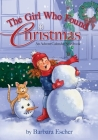 The Girl Who Found Christmas: An Advent Calendar Storybook Cover Image