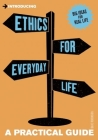 Ethics for Everyday Life: A Practical Guide (Introducing) Cover Image