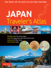Japan Traveler's Atlas: Japan's Most Up-To-Date Atlas for Visitors Cover Image