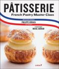 Patisserie: French Pastry Master Class Cover Image