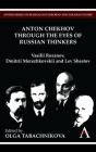 Anton Chekhov Through the Eyes of Russian Thinkers: Vasilii Rozanov, Dmitrii Merezhkovskii and Lev Shestov Cover Image