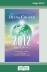 2012 and Beyond: An Invitation to Meet the Challenges and Opportunities Ahead (16pt Large Print Edition) Cover Image