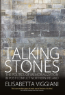Talking Stones: The Politics of Memorialization in Post-Conflict Northern Ireland Cover Image