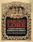 Smokelore: A Short History of Barbecue in America Cover Image