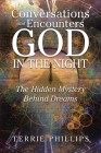 Conversations and Encounters with God in the Night: The Hidden Mystery Behind Dreams Cover Image