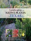 Landscaping with Native Plants of Texas - 2nd Edition Cover Image