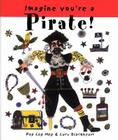 Imagine You're a Pirate! Cover Image