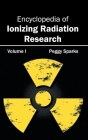 Encyclopedia of Ionizing Radiation Research: Volume I Cover Image