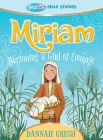 Miriam: Becoming a Girl of Courage -- True Girl Bible Studies (True Girl Bible Study) Cover Image
