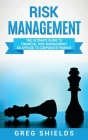 Risk Management: The Ultimate Guide to Financial Risk Management as Applied to Corporate Finance Cover Image
