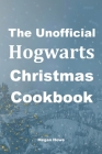 The Unofficial Hogwarts Christmas Cookbook Cover Image