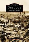 Dubuque: The 19th Century Cover Image