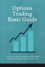 Options Trading Basic Guide: 7-Day Crash Course For Becoming A Stock Market Investor, And Stepping Out The Comfort Zone: Options Trading Book Cover Image