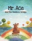 Mr. Ace and the Rainbow Bridge Cover Image