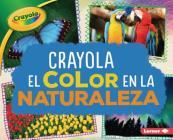 Crayola (R) El Color En La Naturaleza (Crayola (R) Color in Nature) Cover Image