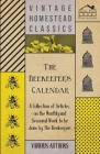 The Beekeeper's Calendar - A Collection of Articles on the Monthly and Seasonal Work to Be Done by the Beekeeper Cover Image