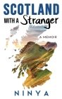 Scotland with a Stranger: A Memoir Cover Image