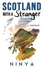 Scotland with a Stranger: A Memoir Cover Image