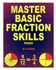 Master Basic Fraction Skills Workbook Cover Image