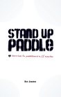 Stand Up Paddle: a quick and easy guide on how to SUP safely Cover Image