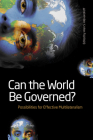 Can the World Be Governed?: Possibilities for Effective Multilateralism (Studies in International Governance) Cover Image