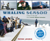 Whaling Season: A Year in the Life of an Arctic Whale Scientist (Scientists in the Field Series) Cover Image