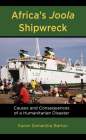 Africa's Joola Shipwreck: Causes and Consequences of a Humanitarian Disaster Cover Image