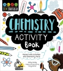 STEM Starters for Kids Chemistry Activity Book: Packed with Activities and Chemistry Facts Cover Image