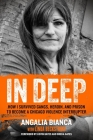 In Deep: How I Survived Gangs, Heroin, and Prison to Become a Chicago Violence Interrupter Cover Image