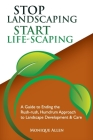 Stop Landscaping, Start LifeScaping Cover Image
