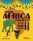 Amazing Africa Projects: You Can Build Yourself (Build It Yourself) Cover Image