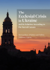 The Ecclesial Crisis in Ukraine: and its Solution According to the Sacred Canons Cover Image