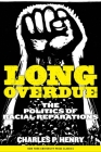 Long Overdue: The Politics of Racial Reparations Cover Image