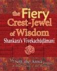 The Fiery Crest-Jewel of Wisdom, Shankara's Vivekachudamani: My Self: the Atma Journal -- A Daily Journey of Self Discovery Cover Image