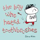 The Boy Who Hated Toothbrushes Cover Image
