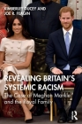 Revealing Britain's Systemic Racism: The Case of Meghan Markle and the Royal Family Cover Image