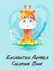 Enchanted Animals Coloring Book: Funny Christmas Book for special occasion age 2-5 Cover Image