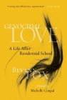 Genocidal Love: A Life After Residential School Cover Image