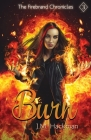 Burn: The Firebrand Chronicles, Book Three Cover Image