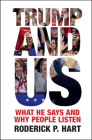 Trump and Us: What He Says and Why People Listen (Communication) Cover Image