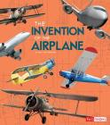 The Invention of the Airplane (World-Changing Inventions) Cover Image