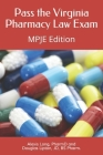 Pass the Virginia Pharmacy Law Exam: A Study Guide for the MPJE Cover Image