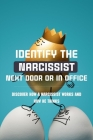 Identify The Narcissist Next Door Or In Office: Discover How A Narcissist Works And How He Thinks: Surviving Narcissism Books Cover Image