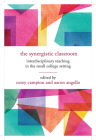 The Synergistic Classroom: Interdisciplinary Teaching in the Small College Setting Cover Image