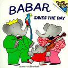 Babar Saves the Day Cover Image