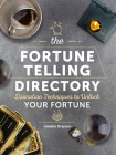 The Fortune Telling Directory: Divination Techniques to Unlock Your Fortune (Spiritual Directories) Cover Image